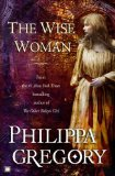 The Wise Woman by Philippa Gregoy